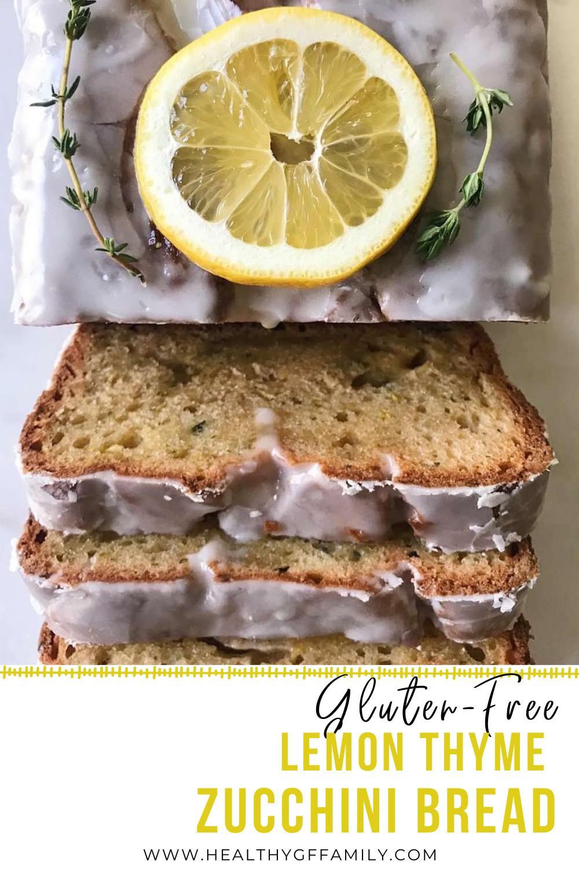 easy gluten free Lemon thyme Zucchini Loaf www.healthygffamily.com
