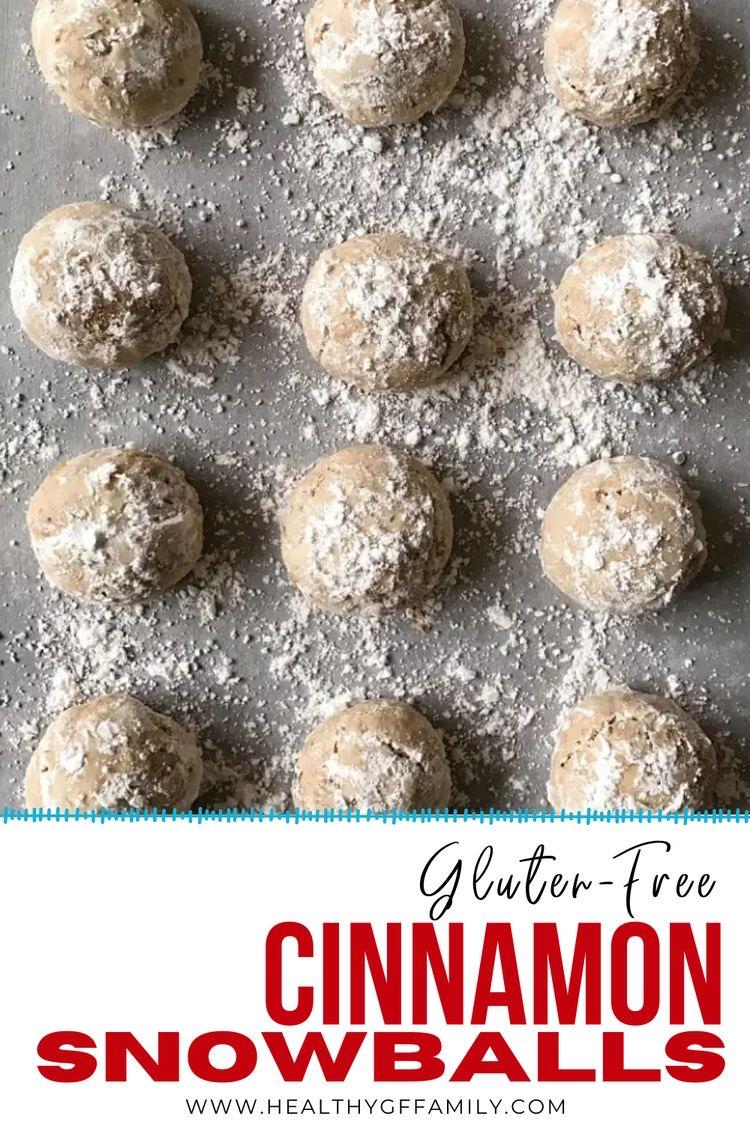 Cinnamon Snowballs gluten free christmas cookie #glutenfreerecipes www.healthygffamily.com